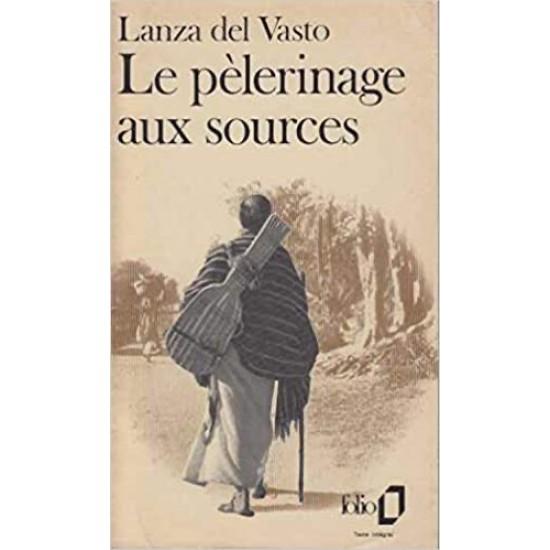 Le Pèlerinage aux sources De Lanza Del Vasto