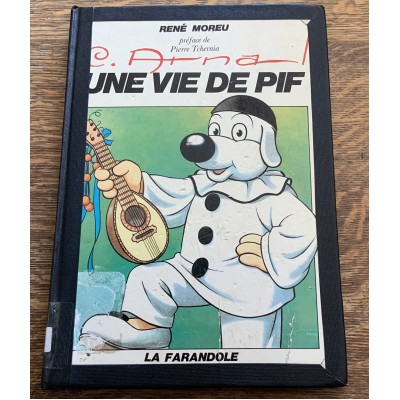 C. Arnal Une vie de Pif De Rene Moreu et al...