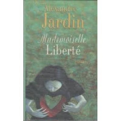 Mademoiselle Liberté De Alexandre Jardin