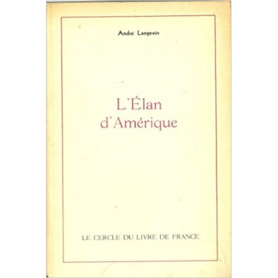 L ' Élan d'Amérique De André Langevin