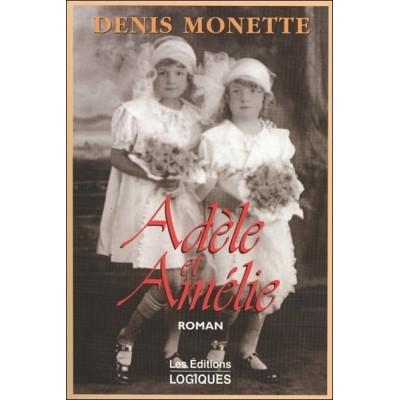 Adèle et Amélie De Denis Monette