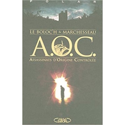 A.o.c. assassinats d'origine controlee De Leboloc'h et Marchesseau