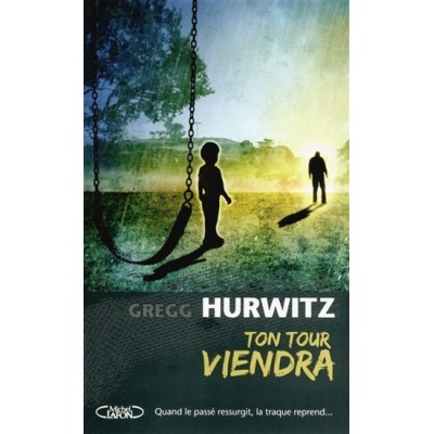 Ton tour viendra De Gregg Hurwitz