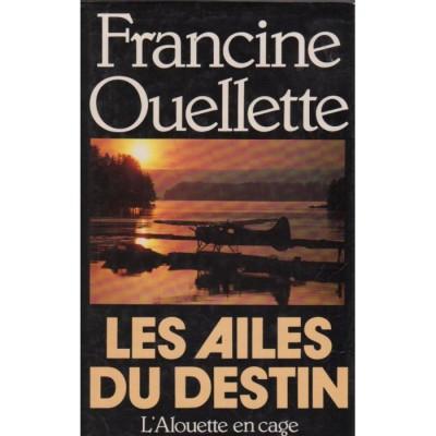 Les Ailes du destin De Francine Ouellette