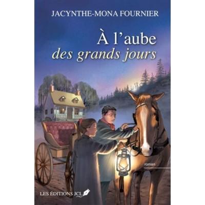 À l'aube des grands jours De Jacynthe-Mona Fournier