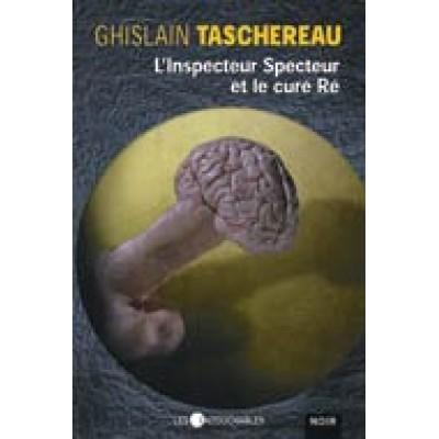 L' Inspecteur Specteur et le curé Ré De Ghislain Taschereau