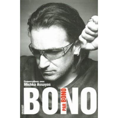 Bono par Bono De Michka Assayas