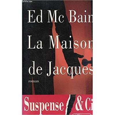 La maison de Jacques De Ed Mc Bain