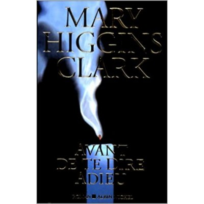 Avant de te dire adieu De Mary Higgins Clark