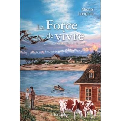 La Force de vivre T.03 Défi de Manuel De Michel Langlois