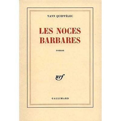 Les Noces barbares De Yann Queffelec