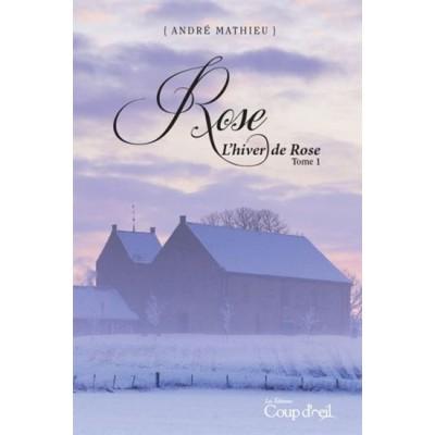 Rose T.01 L'hiver de Rose De André Mathieu