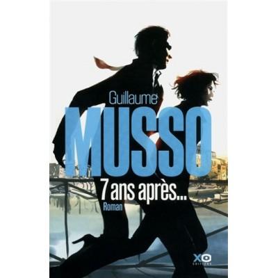 7 ans après... De Guillaume Musso