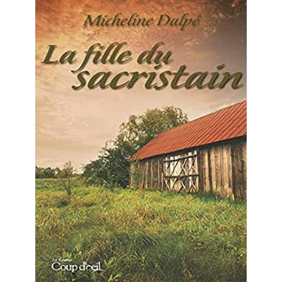 La Fille du sacristain De Micheline Dalpé