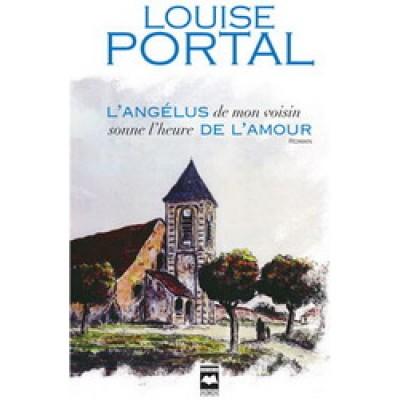 L ' Angelus de mon voisin sonne l'heure De Louise Portal