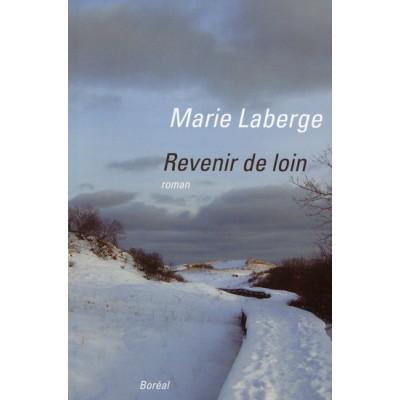 Revenir de loin De Marie Laberge
