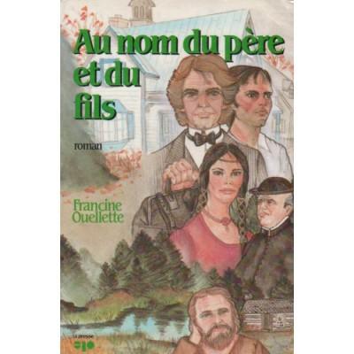 Au nom du père et du fils De Francine Ouellette