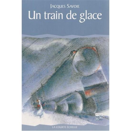 Le Cirque bleu Tome 3 Un Train de glace De Jacques Savoie