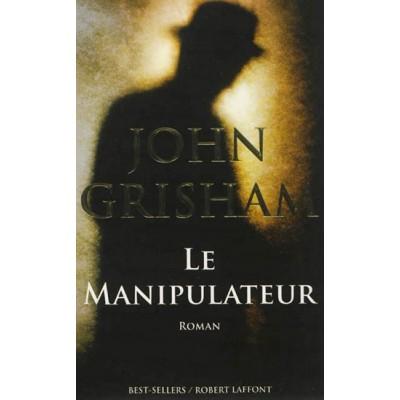 Le Manipulateur De John Grisham