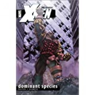 Uncanny X-Men Volume 2: Dominant Species TPB