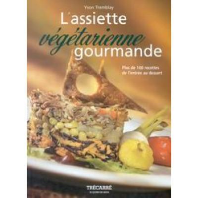 Assiette végétarienne gourmande De Yvon Tremblay