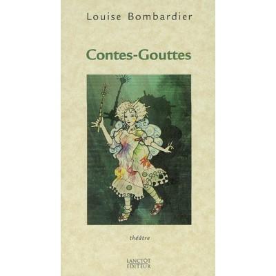 Contes-Gouttes De Louise Bombardier