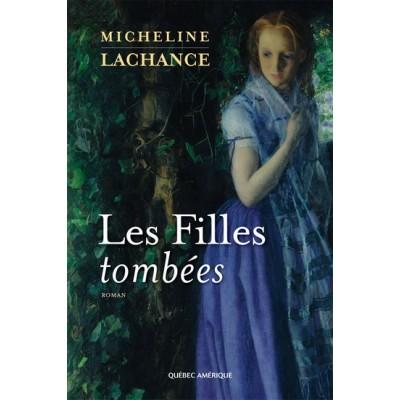 Les Filles tombées De Micheline Lachance