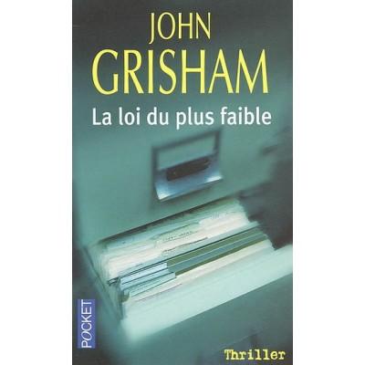 La Loi du plus faible De John Grisham