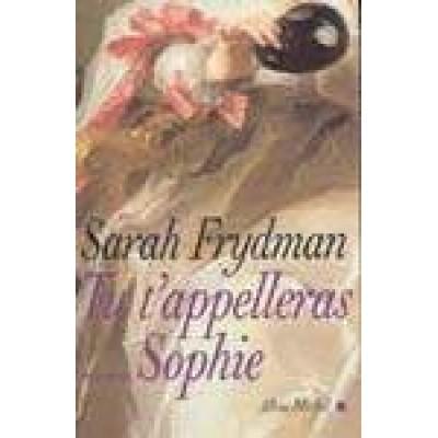 Tu t'appelleras Sophie De Sarah Frydman