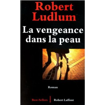 La Vengeance dans la peau De Robert Ludlum
