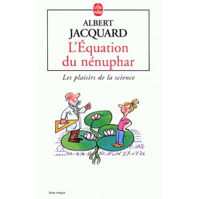 L'Equation du nénuphar De Albert Jacquard