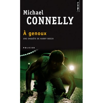 À genoux De Michael Connelly