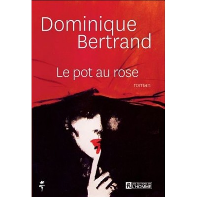 Le Pot au rose De Dominique Bertrand