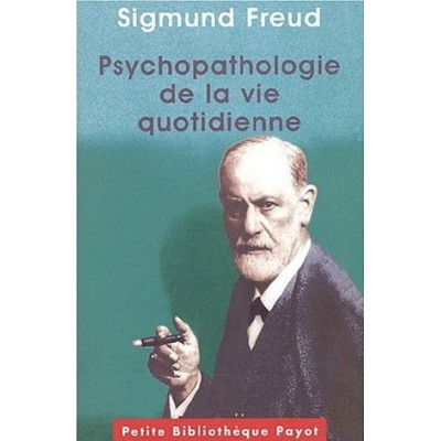 Psychopathologie de la vie quotidienne De Sigmund Freud