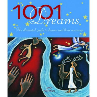1001 Rêves : Guide illustré des rêves et de leur signification de Jack Altman
