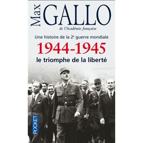 1944-1945 : le triomphe de la liberté T.05 De Max Gallo