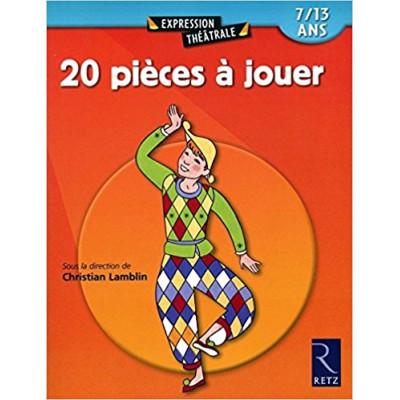 20 pièces à jouer: 7/13 ans de Christian Lamblin