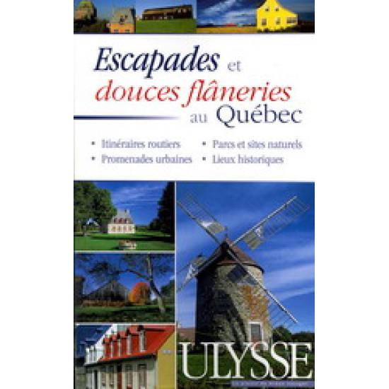 Escapades et douces flâneries au Québec