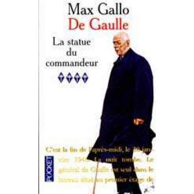 De Gaulle T.04 La statue du commandeur De Max Gallo