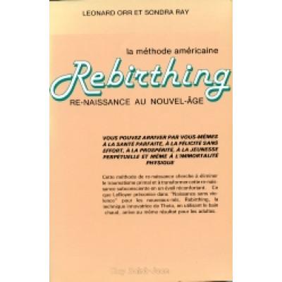 Rebirthing : La méthode américaine De Leonard Orr & Sondra Ray