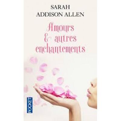 Amours & autres enchantements De Sarah Addison Allen