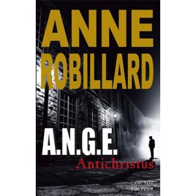 A.N.G.E. T.01 Antichristus De Anne Robillard
