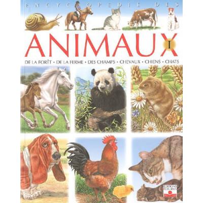 Encyclopédie des animaux T.01 De la forêt, de la ferme, des champs, chevaux, chiens, chats De Emilie Beaumont