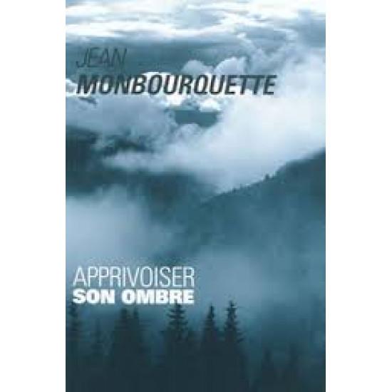 Apprivoiser son ombre De Jean Monbourquette