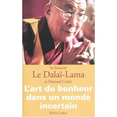 Art du bonheur dans un monde incertain De Howard Cutler | Dalai-Lama