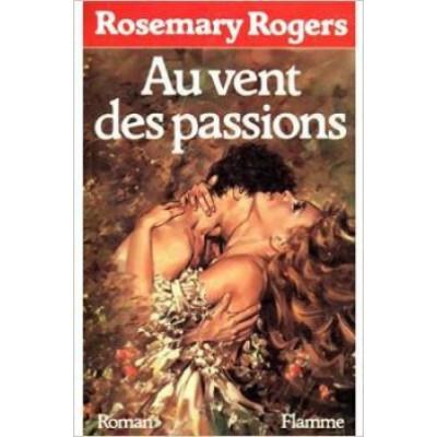 Au vent des passions De Rosemary Rogers
