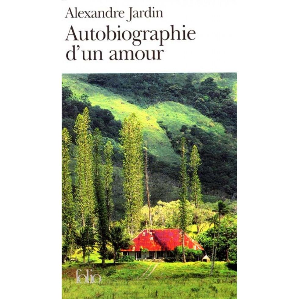 Autobiographie d 39 un amour de alexandre jardin for Biographie alexandre jardin