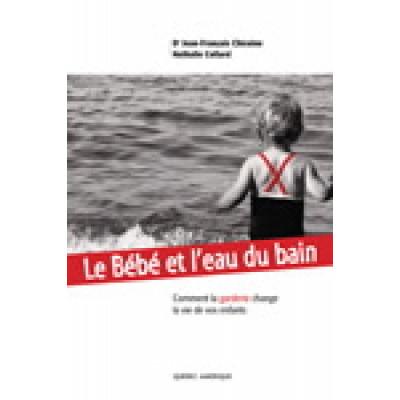 Le Bébé et l'eau du bain De Jean-Francois Chicoine et Nathalie Collard