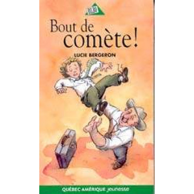 Bout de comète! T.1 De Lucie Bergeron