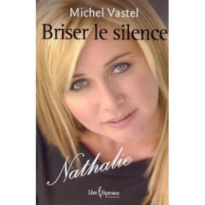 Briser le silence De Michel Vastel